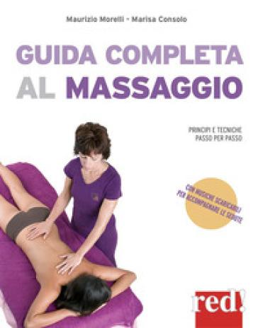 Guida completa al massaggio. Principi e tecniche passo per passo. Con File audio per il download - Marisa Consolo |