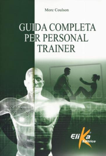 Guida completa per personal trainer - Morc Coulson | Ericsfund.org