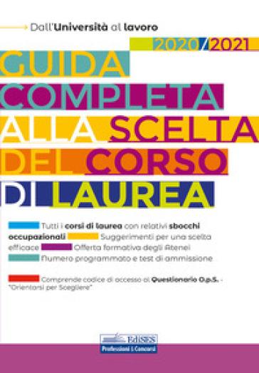 Guida completa alla scelta del corso di laurea 2020/2021. Dall'Università al lavoro - Chiara De Martino |