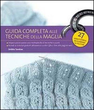Guida completa alle tecniche della maglia - Debbie Tomkies | Rochesterscifianimecon.com