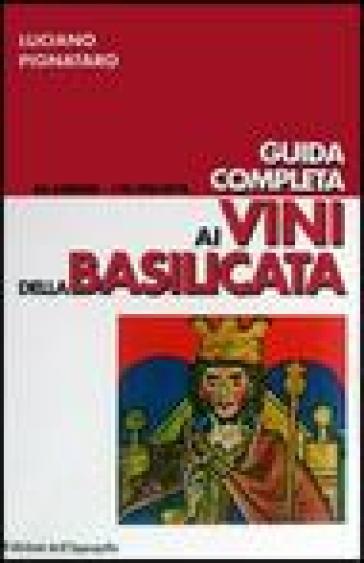 Guida completa ai vini della Basilicata - Luciano Pignataro   Rochesterscifianimecon.com
