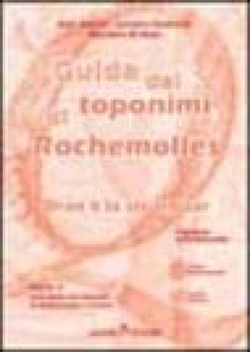 Guida dei toponimi di Rochemolles - Marziano Di Maio | Rochesterscifianimecon.com