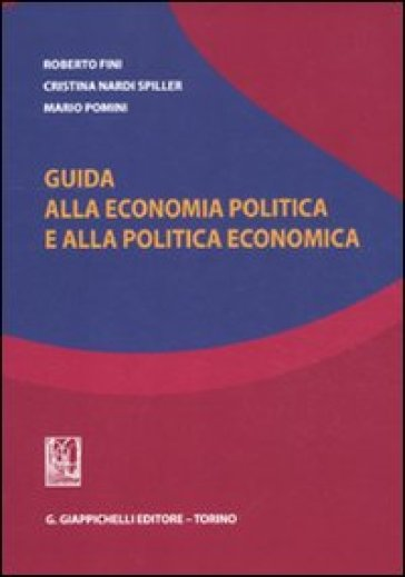 Guida alla economia politica e alla politica economica - Roberto Fini | Ericsfund.org