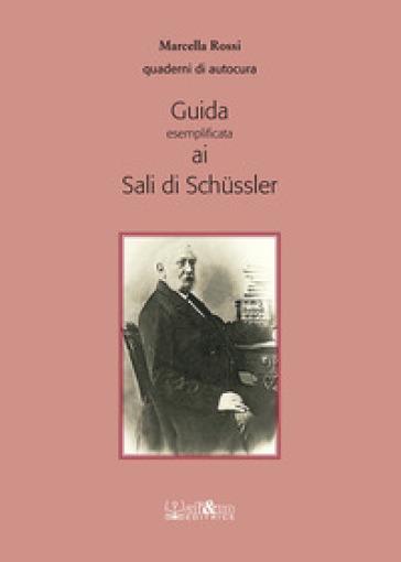 Guida esemplificata ai sali di Schussler - Marcella Rossi  
