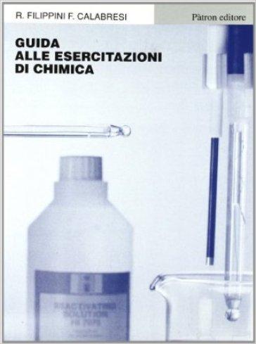 Guida alle esercitazioni di chimica. Per gli Ist. Tecnici agrari - Remo Filippini | Kritjur.org