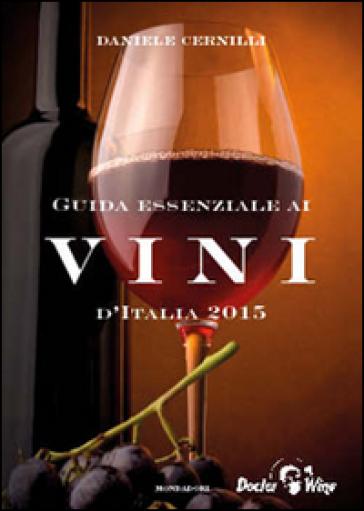 Guida essenziale ai vini d'Italia 2015 - Daniele Cernilli pdf epub