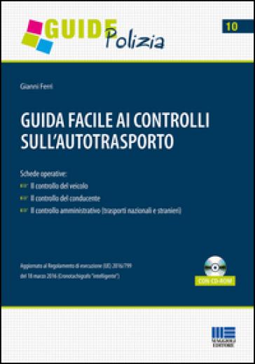 Guida facile ai controlli sull'autotrasporto. Con CD-ROM - Gianni Ferri | Thecosgala.com
