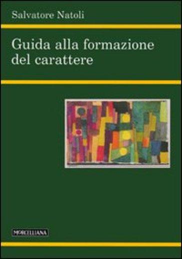 Guida alla formazione del carattere - Salvatore Natoli   Ericsfund.org