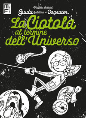 Guida galattica per dogsitter. La ciotola al termine dell'universo - Virginia Salucci | Jonathanterrington.com