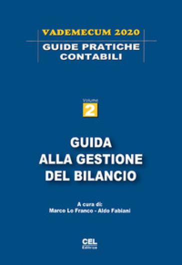 Guida alla gestione del bilancio. Vademecum 2020 - M. Lo Franco |