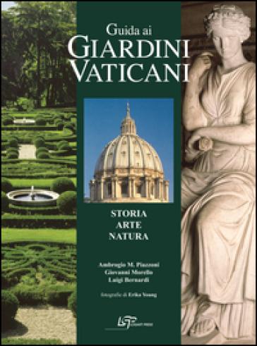 Guida ai giardini vaticani. Storia, arte, natura - Ambrogio M. Piazzoni | Thecosgala.com