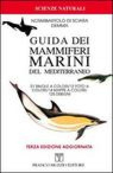 Guida dei mammiferi marini del Mediterraneo - Giuseppe Notarbartolo di Sciara | Rochesterscifianimecon.com