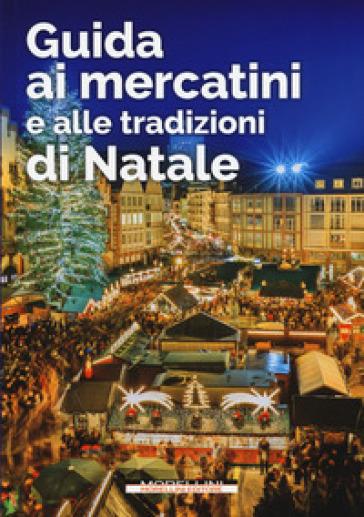 Guida ai mercatini e alle tradizioni di Natale -  pdf epub