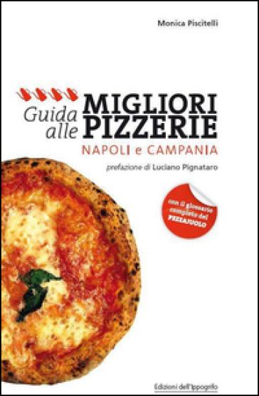 Guida alle migliori pizzerie Napoli e Campania - Monica Piscitelli | Rochesterscifianimecon.com