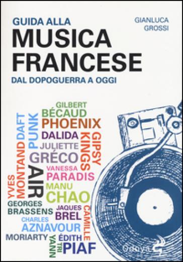 Guida alla musica francese dal dopoguerra a oggi - Gianluca Grossi | Ericsfund.org