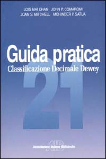 Guida pratica alla classificazione decimale Dewey - F. Paradisi |