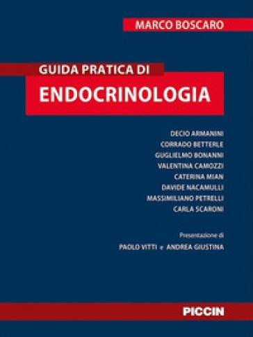 Guida pratica di endocrinologia - Marco Boscaro |