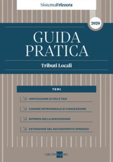 Guida pratica fiscale. Tributi locali 2020 - Giuseppe Debenedetto | Thecosgala.com