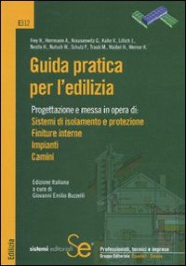 Guida pratica per l'edilizia - G. E. Buzzelli |