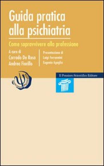 Guida pratica alla psichiatria. Come sopravvivere alla professione - C. De Rosa pdf epub