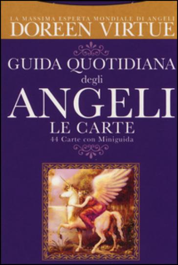 Guida quotidiana degli angeli. 44 Carte. Con libro - Doreen Virtue | Rochesterscifianimecon.com