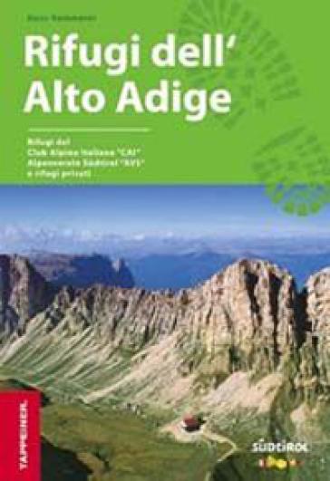 Guida rifugi dell'Alto Adige. Con cartina dei rifugi - Hans Kammerer | Jonathanterrington.com