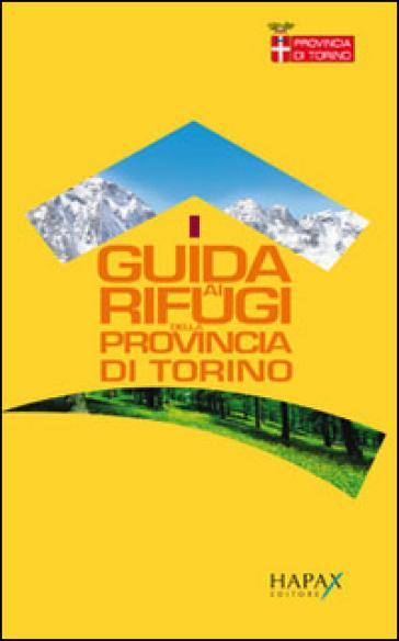 Guida ai rifugi della provincia di Torino