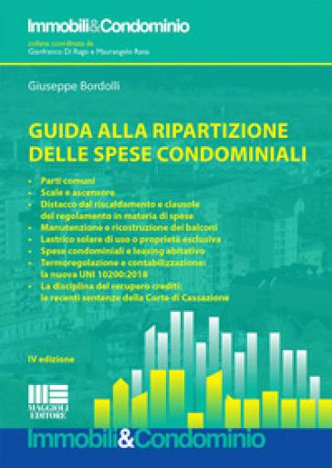 Guida alla ripartizione delle spese condominiali - Giuseppe Bordolli |