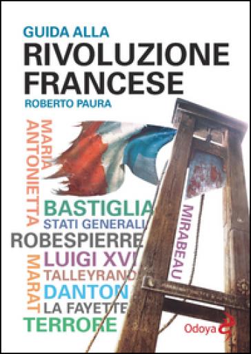 Guida alla rivoluzione francese - Roberto Paura pdf epub