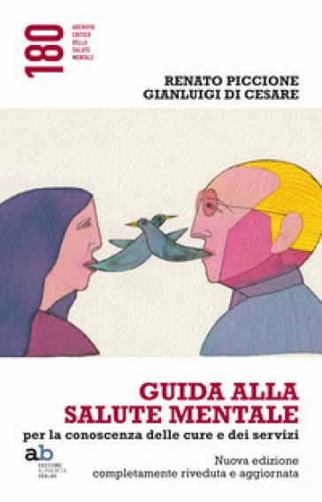 Guida alla salute mentale. Per la conoscenza delle cure e dei servizi - Renato Piccione | Thecosgala.com