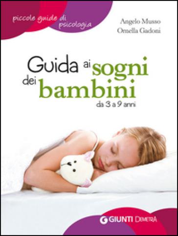 Guida ai sogni dei bambini da 3 a 9 anni - Angelo Musso | Thecosgala.com