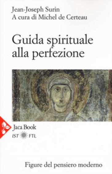 Guida spirituale alla perfezione - Jean-Joseph Surin | Kritjur.org