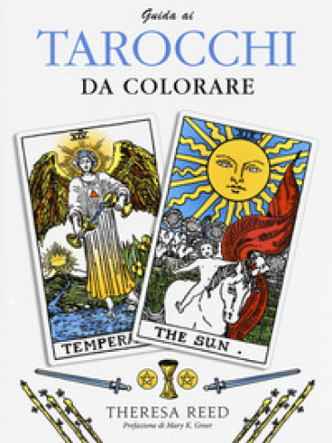 Guida ai tarocchi da colorare. Ediz. illustrata - Theresa Reed | Thecosgala.com