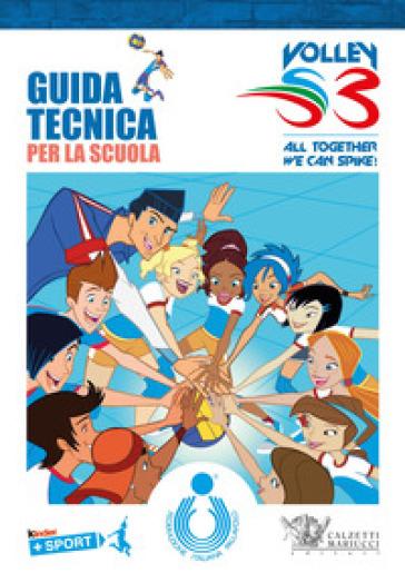 Guida tecnica per la scuola. Volley S3 - M. Barbiero  