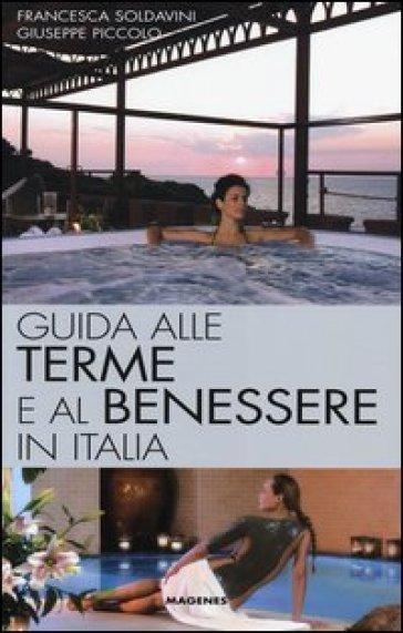 Guida alle terme e al benessere in Italia - Giuseppe Piccolo   Rochesterscifianimecon.com