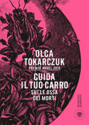 Guida il tuo carro sulle ossa dei morti - Olga Tokarczuk | Thecosgala.com