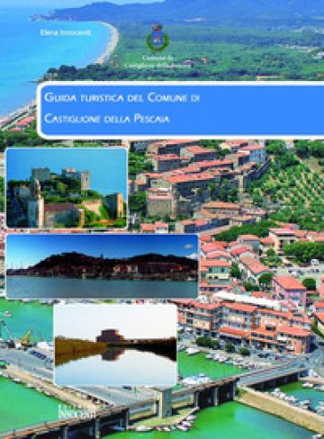 Guida turistica del comune di Castiglione della Pescaia - Elena Innocenti  