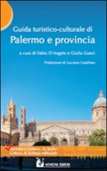 Guida turistico-culturale di Palermo e provincia - F. D'Angelo | Rochesterscifianimecon.com