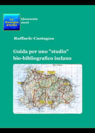 Guida per uno «studio» bio-bibliografico isclano - Raffaele Castagna   Jonathanterrington.com