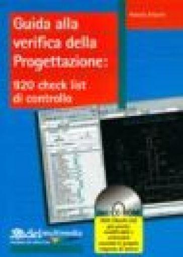 Guida alla verifica della progettazione. 920 check list di controllo.Con CD-ROM - Roberto D'Aprile |