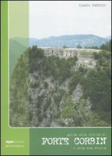 Guida alla visita di Forte Corbin e alla sua storia - Ilaria Panozzo |