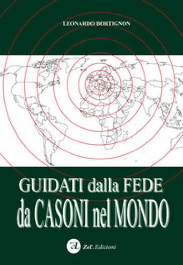 Guidati dalla fede da Casoni nel mondo - Leonardo Bortignon |