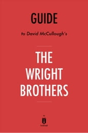 Guide to David McCullough s The Wright Brothers by Instaread