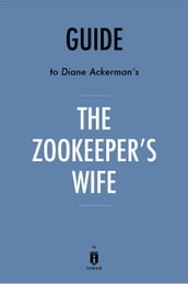 Guide to Diane Ackerman s The Zookeeper s Wife by Instaread