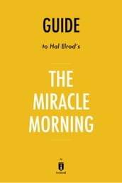 Guide to Hal Elrod s The Miracle Morning by Instaread