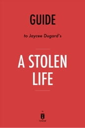 Guide to Jaycee Dugard s A Stolen Life by Instaread