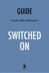 Guide to John Elder Robison s Switched On by Instaread