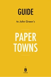 Guide to John Green s Paper Towns by Instaread