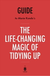 Guide to Marie Kondo s The Life-Changing Magic of Tidying Up by Instaread