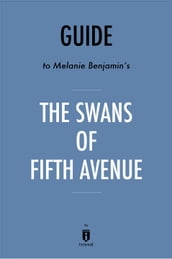 Guide to Melanie Benjamin s The Swans of Fifth Avenue by Instaread